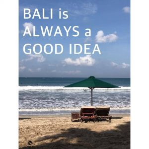 Bali Always Good Idea